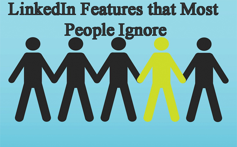LinkedIn Features that Most People Ignore