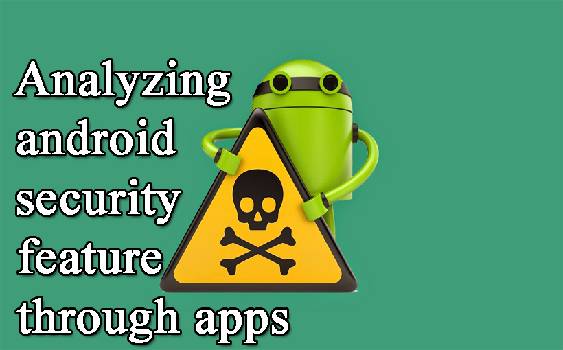 Analyzing android security feature through apps