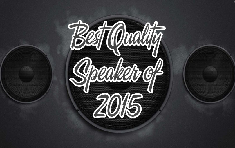 best quality speakers