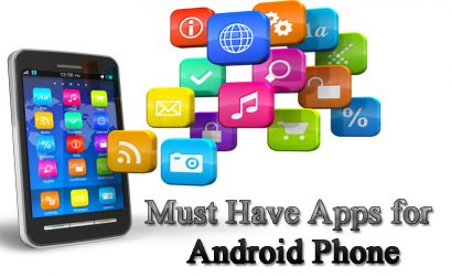 Must Have Apps for Android Phone