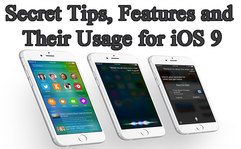 Secret Tips, Features and Their Usage for iOS 9