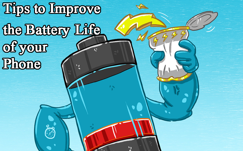 Tips to Improve the Battery Life of your Phone