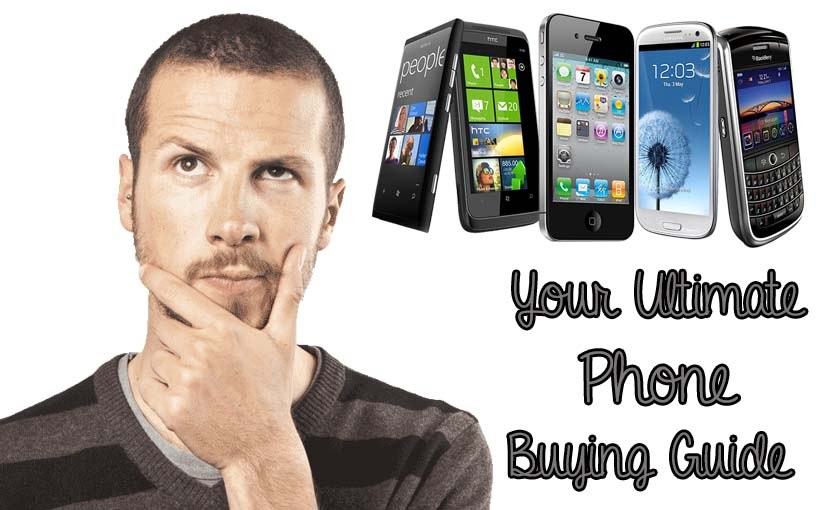 Your Ultimate Phone Buying Guide